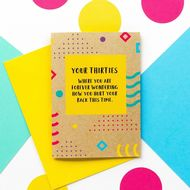 Bettie Confetti 'Your Thirties - Hurt Your Back' Card